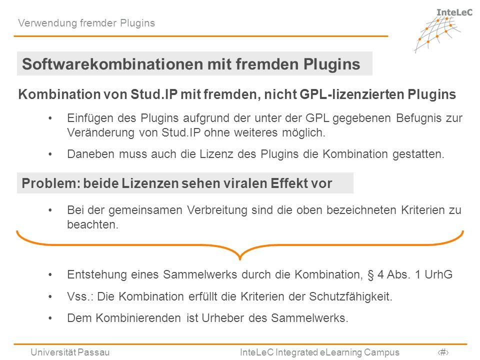Universität Passau InteLeC Integrated eLearning Campus 16 Verwendung fremder Plugins Softwarekombinationen mit fremden Plugins Kombination von Stud.IP