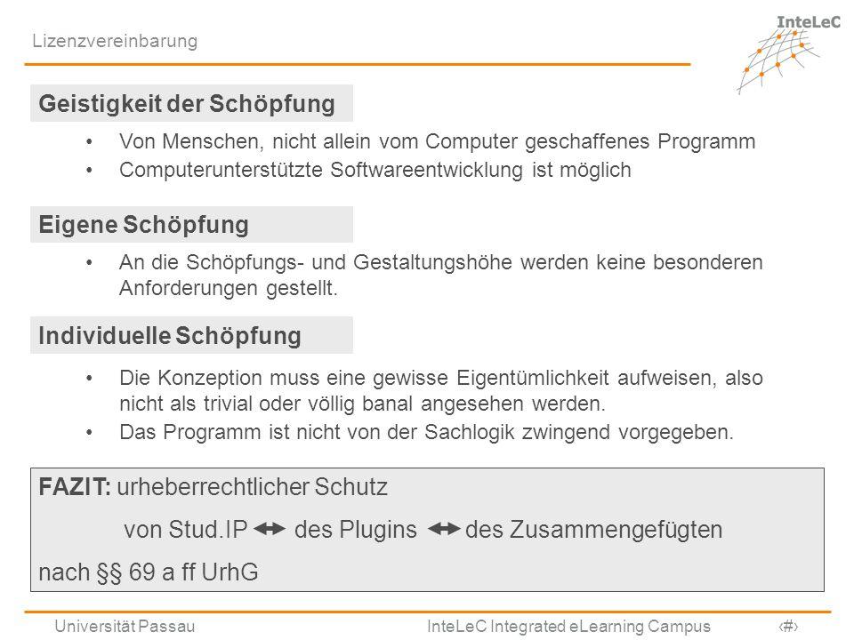 Universität Passau InteLeC Integrated eLearning Campus 4 Lizenzvereinbarung Geistigkeit der Schöpfung Von Menschen, nicht allein vom Computer geschaff