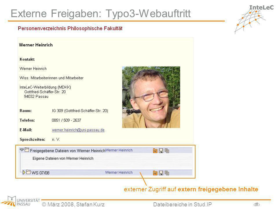 © März 2008, Stefan KurzDateibereiche in Stud.IP14 Externe Freigaben: Typo3-Webauftritt externer Zugriff auf extern freigegebene Inhalte