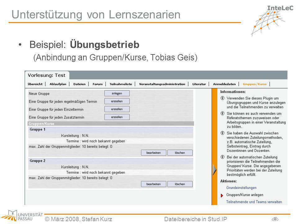 © März 2008, Stefan KurzDateibereiche in Stud.IP19 Unterstützung von Lernszenarien Beispiel: Übungsbetrieb (Anbindung an Gruppen/Kurse, Tobias Geis)