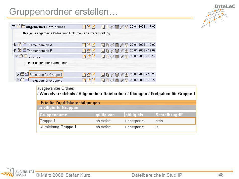 © März 2008, Stefan KurzDateibereiche in Stud.IP21 Gruppenordner erstellen…