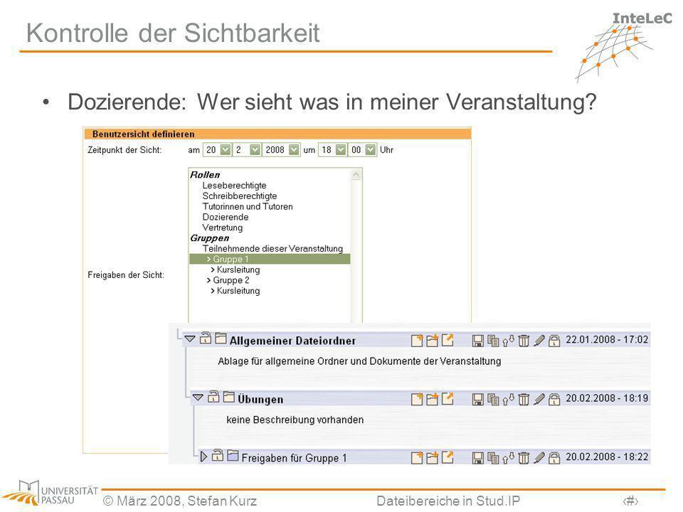© März 2008, Stefan KurzDateibereiche in Stud.IP23 Kontrolle der Sichtbarkeit Dozierende: Wer sieht was in meiner Veranstaltung?