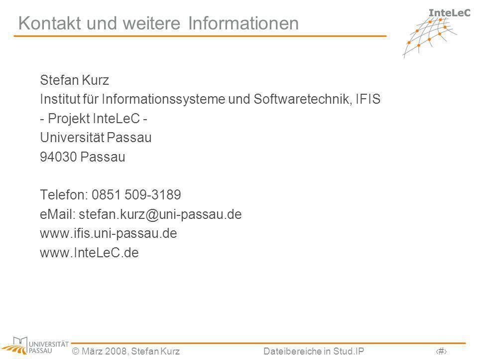 © März 2008, Stefan KurzDateibereiche in Stud.IP27 Kontakt und weitere Informationen Stefan Kurz Institut für Informationssysteme und Softwaretechnik,