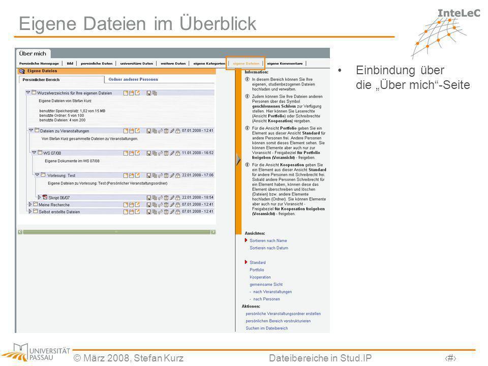 © März 2008, Stefan KurzDateibereiche in Stud.IP4 Eigene Dateien im Überblick… Einbindung über die Über mich-Seite Vorstrukturierung