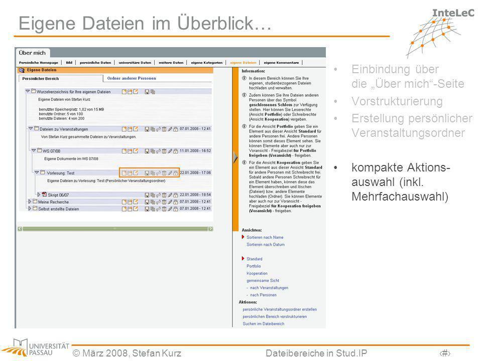 © März 2008, Stefan KurzDateibereiche in Stud.IP6 Eigene Dateien im Überblick… Einbindung über die Über mich-Seite Vorstrukturierung Erstellung persön