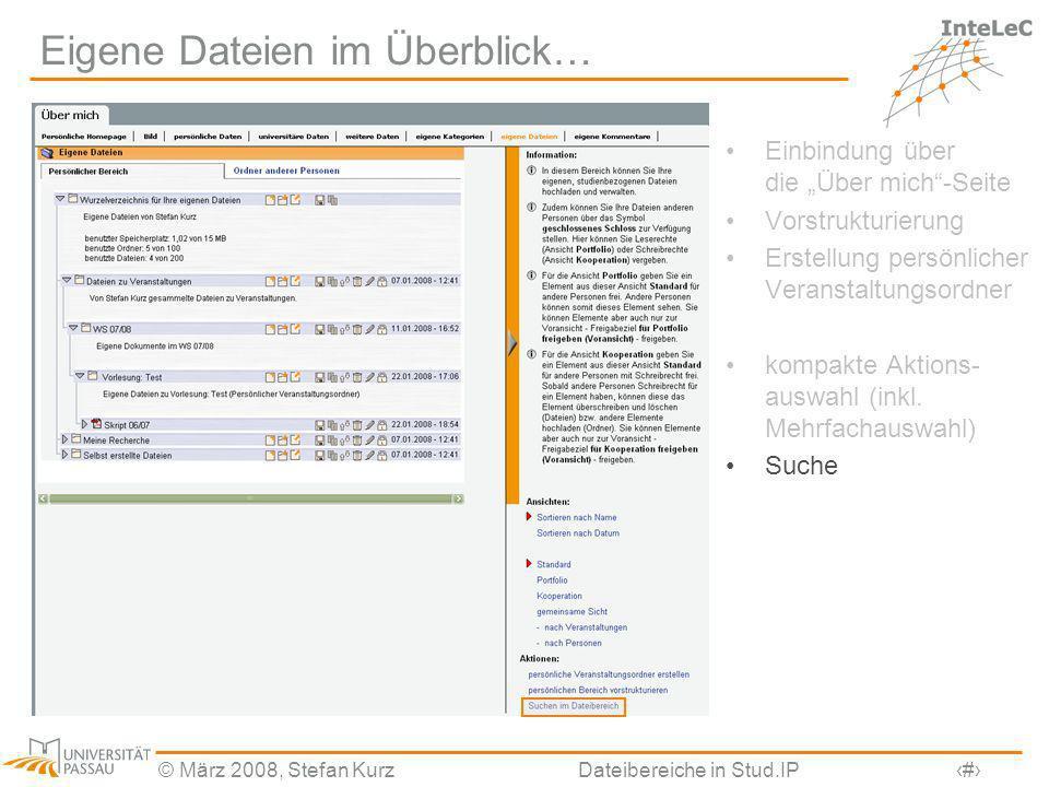 © März 2008, Stefan KurzDateibereiche in Stud.IP7 Eigene Dateien im Überblick… Einbindung über die Über mich-Seite Vorstrukturierung Erstellung persön