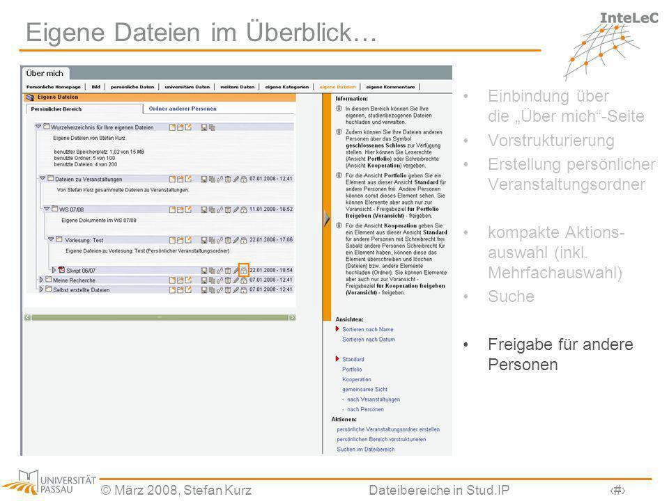 © März 2008, Stefan KurzDateibereiche in Stud.IP8 Eigene Dateien im Überblick… Einbindung über die Über mich-Seite Vorstrukturierung Erstellung persön