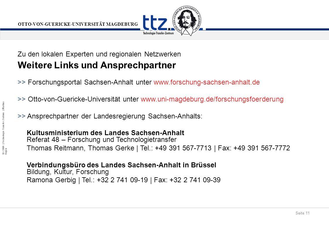 Seite 11 10 / 2006 | Technologie-Transfer-Zentrum | Martina Hagen OTTO-VON-GUERICKE-UNIVERSITÄT MAGDEBURG Weitere Links und Ansprechpartner Zu den lok