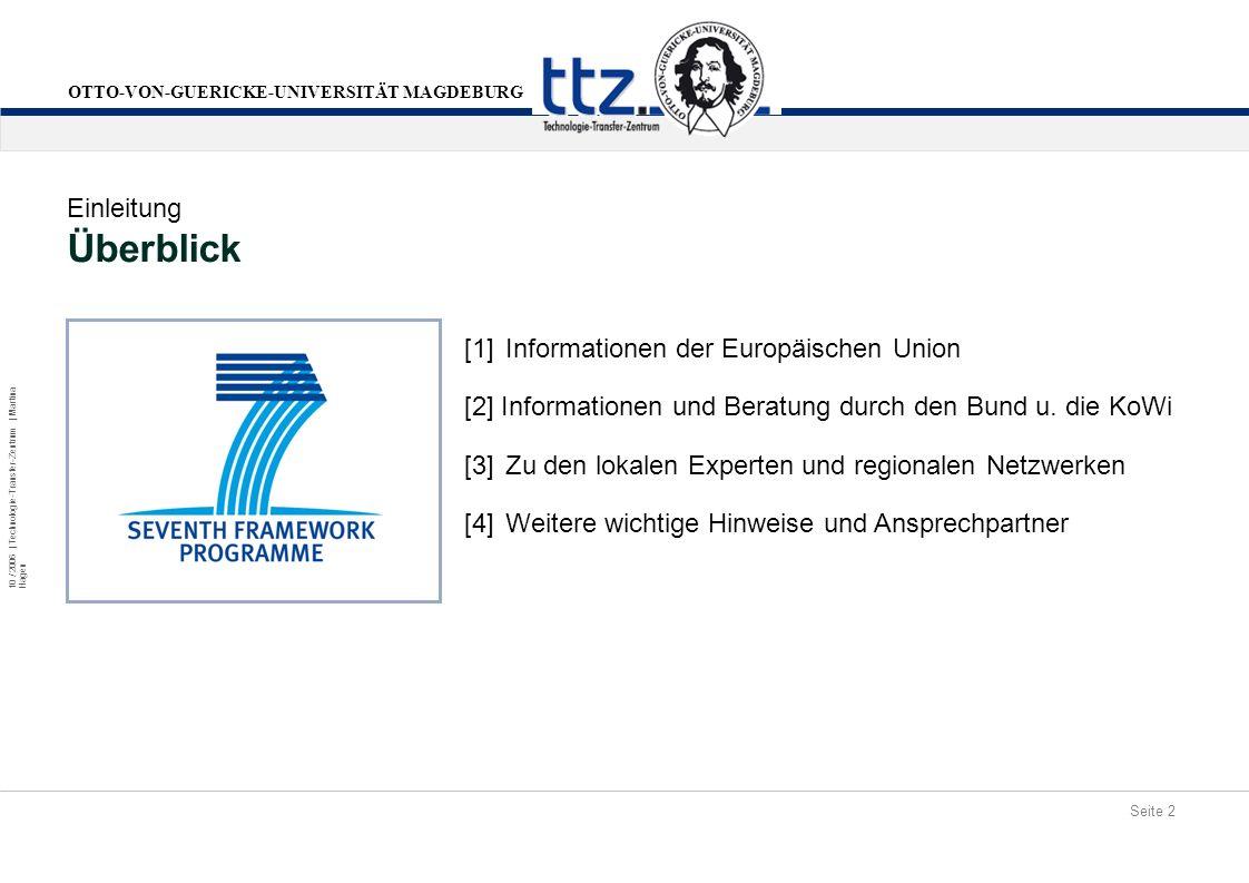 Seite 2 10 / 2006 | Technologie-Transfer-Zentrum | Martina Hagen OTTO-VON-GUERICKE-UNIVERSITÄT MAGDEBURG [1] Informationen der Europäischen Union [2]