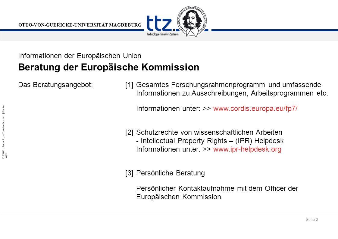 Seite 3 10 / 2006 | Technologie-Transfer-Zentrum | Martina Hagen OTTO-VON-GUERICKE-UNIVERSITÄT MAGDEBURG Beratung der Europäische Kommission Informati