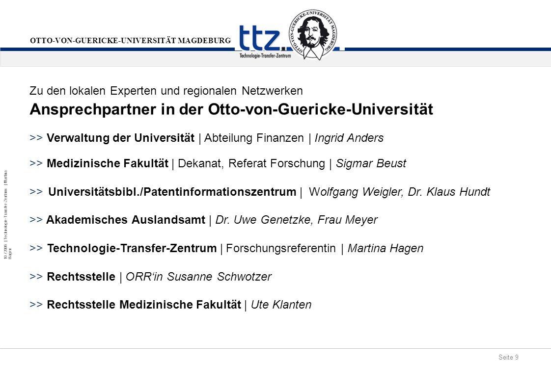 Seite 9 10 / 2006 | Technologie-Transfer-Zentrum | Martina Hagen OTTO-VON-GUERICKE-UNIVERSITÄT MAGDEBURG Ansprechpartner in der Otto-von-Guericke-Univ
