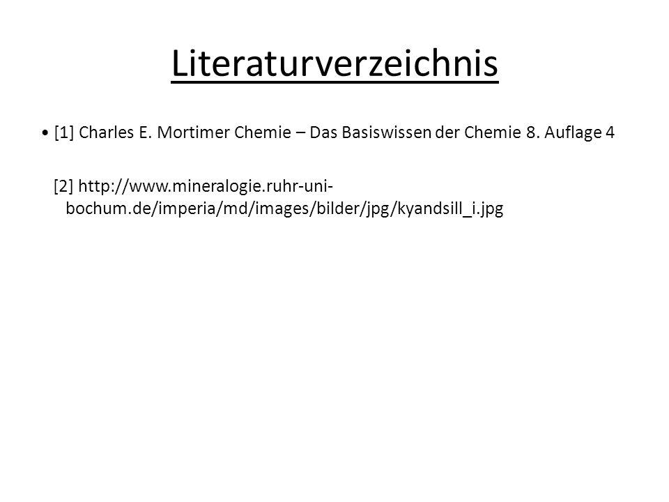 Literaturverzeichnis [1] Charles E. Mortimer Chemie – Das Basiswissen der Chemie 8. Auflage 4 [2] http://www.mineralogie.ruhr-uni- bochum.de/imperia/m