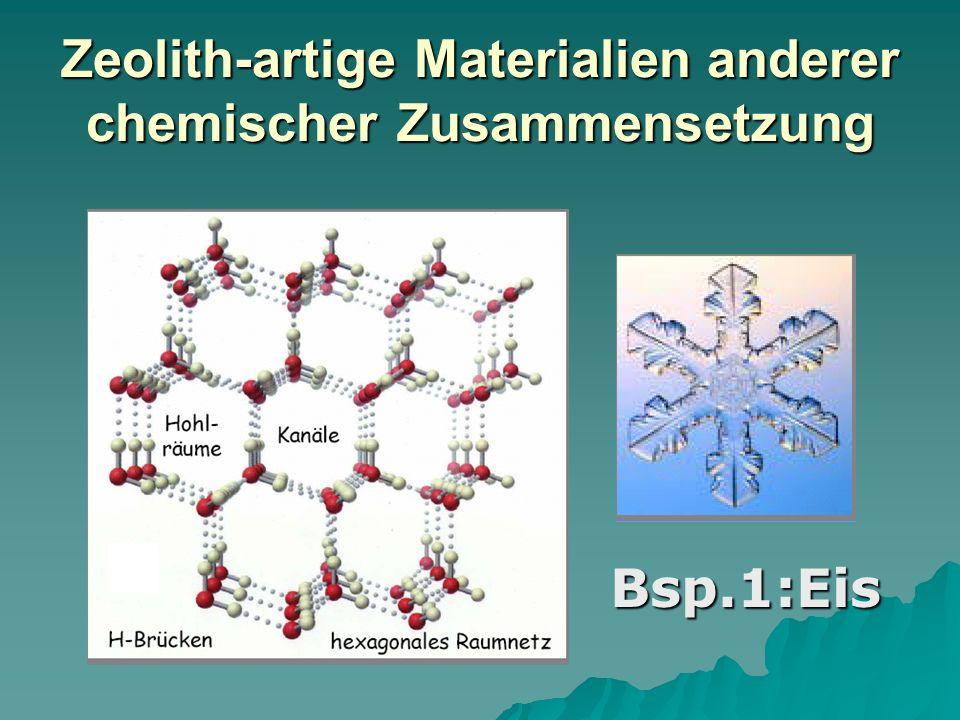 Zeolith-artige Materialien anderer chemischer Zusammensetzung Bsp.1:Eis Bsp.1:Eis