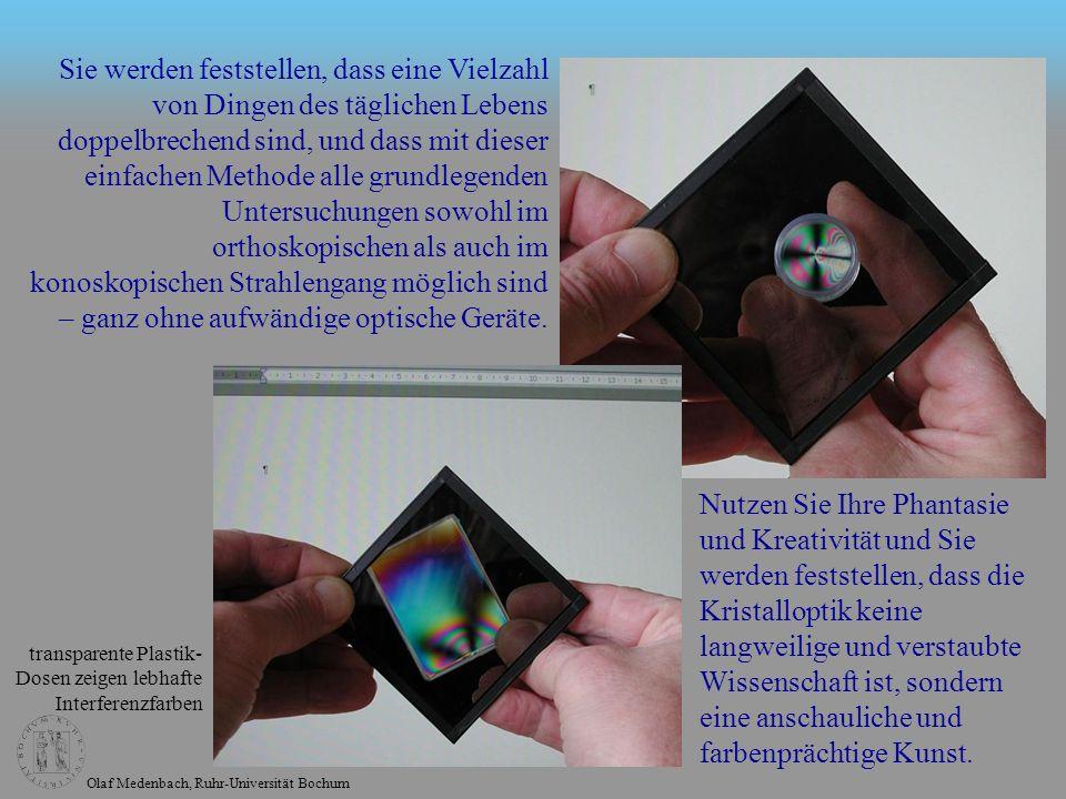 Olaf Medenbach, Ruhr-Universität Bochum transparente Plastik- Dosen zeigen lebhafte Interferenzfarben Sie werden feststellen, dass eine Vielzahl von D