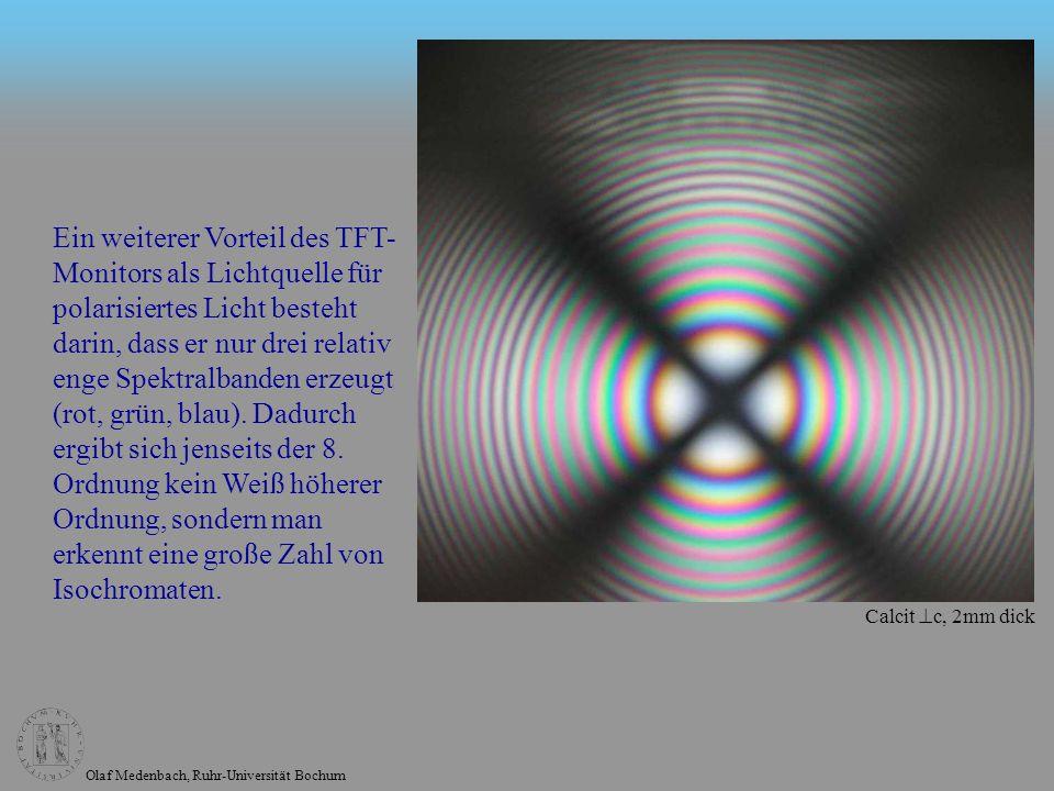 Olaf Medenbach, Ruhr-Universität Bochum Ein weiterer Vorteil des TFT- Monitors als Lichtquelle für polarisiertes Licht besteht darin, dass er nur drei