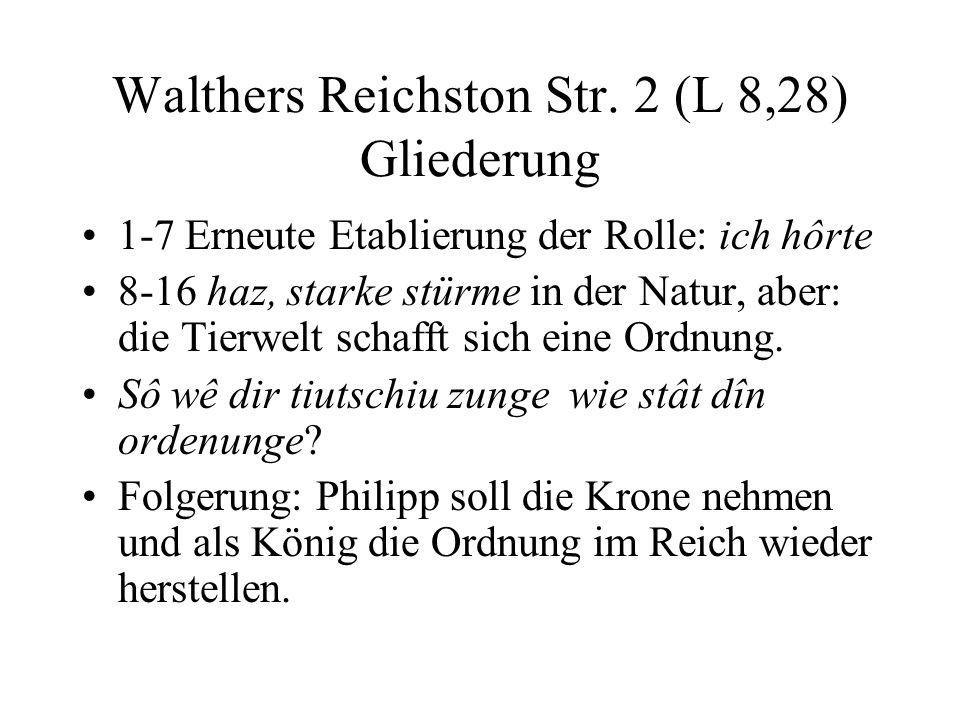 Walthers Reichston Str. 2 (L 8,28) Gliederung 1-7 Erneute Etablierung der Rolle: ich hôrte 8-16 haz, starke stürme in der Natur, aber: die Tierwelt sc