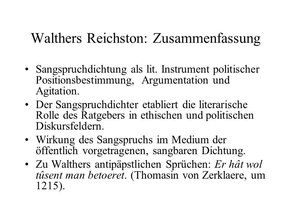 Walthers Reichston: Zusammenfassung Sangspruchdichtung als lit. Instrument politischer Positionsbestimmung, Argumentation und Agitation. Der Sangspruc
