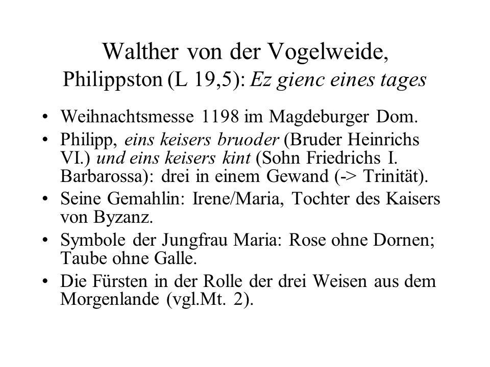 Walther von der Vogelweide, Philippston (L 19,5): Ez gienc eines tages Weihnachtsmesse 1198 im Magdeburger Dom. Philipp, eins keisers bruoder (Bruder