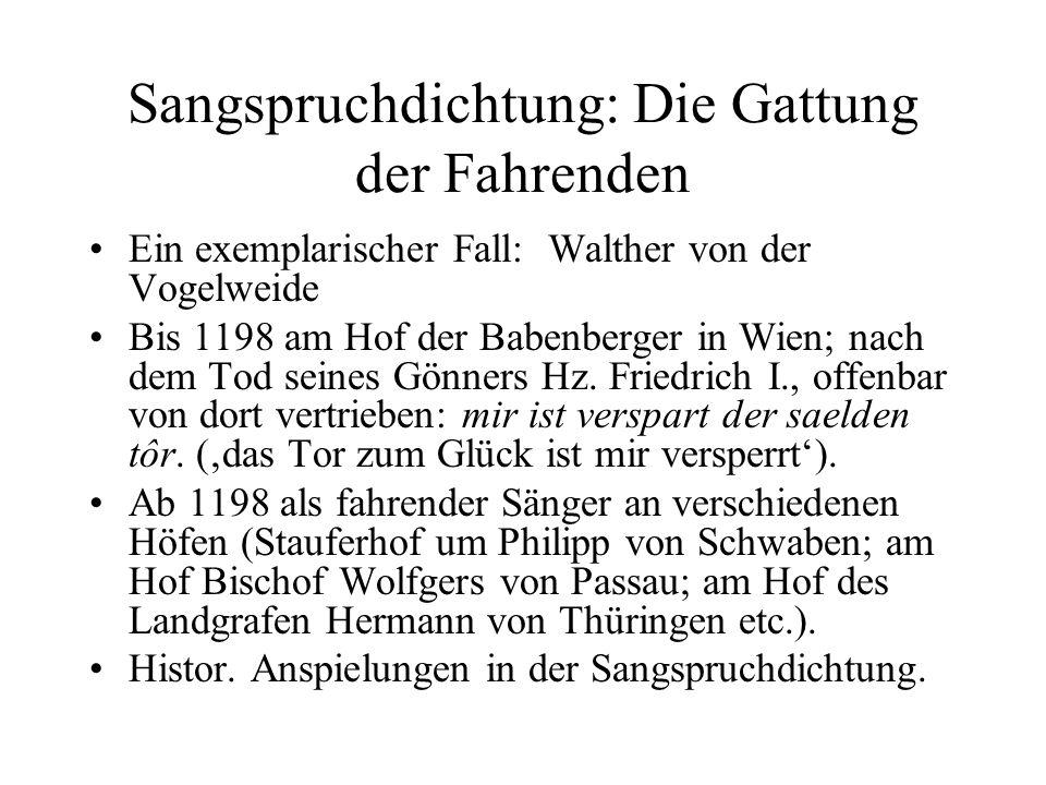 Sangspruchdichtung: Die Gattung der Fahrenden Ein exemplarischer Fall: Walther von der Vogelweide Bis 1198 am Hof der Babenberger in Wien; nach dem To