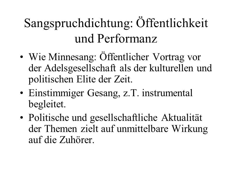 Sangspruchdichtung: Öffentlichkeit und Performanz Wie Minnesang: Öffentlicher Vortrag vor der Adelsgesellschaft als der kulturellen und politischen El