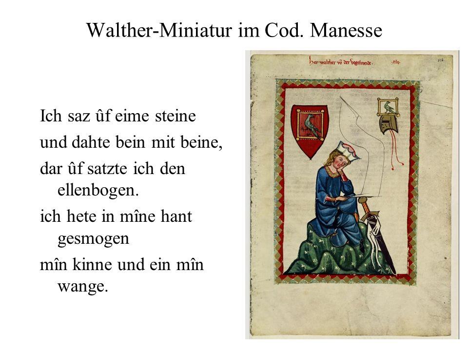 Walther-Miniatur im Cod. Manesse Ich saz ûf eime steine und dahte bein mit beine, dar ûf satzte ich den ellenbogen. ich hete in mîne hant gesmogen mîn