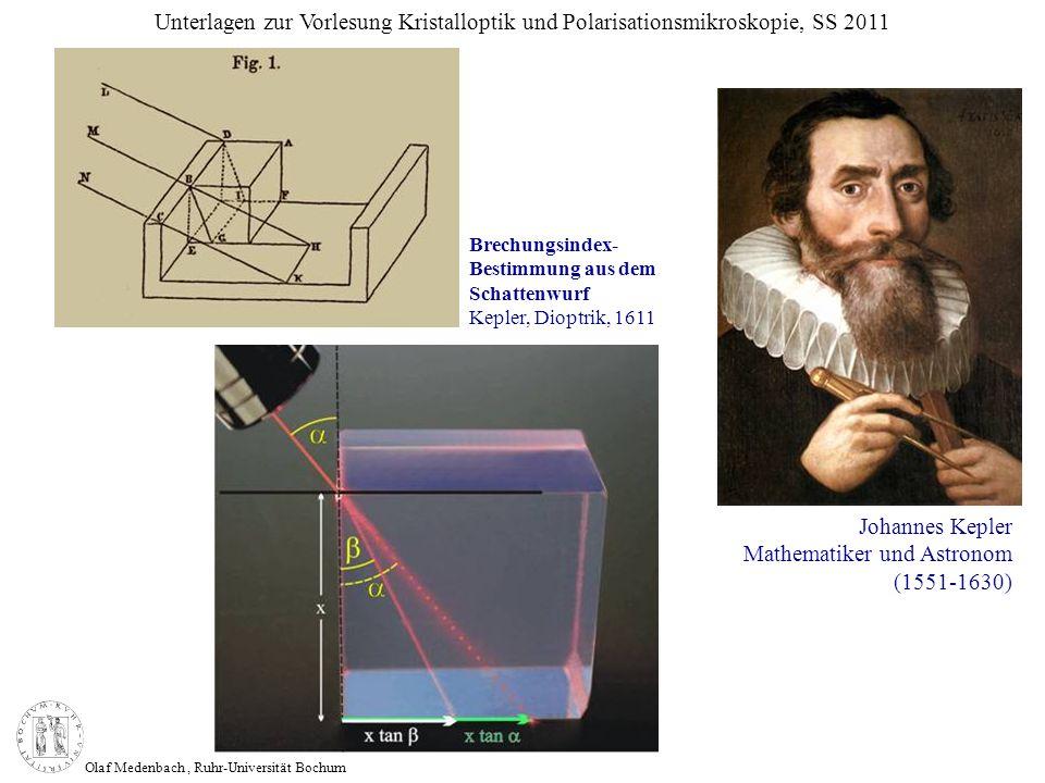 Olaf Medenbach, Ruhr-Universität Bochum Unterlagen zur Vorlesung Kristalloptik und Polarisationsmikroskopie, SS 2011 Johannes Kepler Mathematiker und