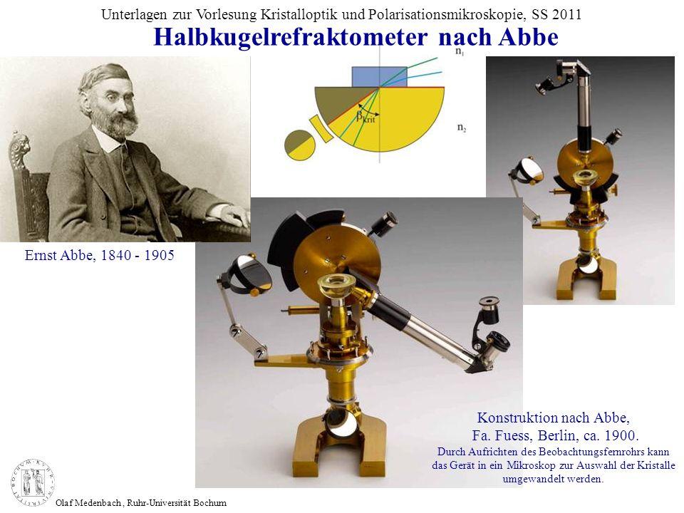 Olaf Medenbach, Ruhr-Universität Bochum Unterlagen zur Vorlesung Kristalloptik und Polarisationsmikroskopie, SS 2011 Ernst Abbe, 1840 - 1905 Halbkugel