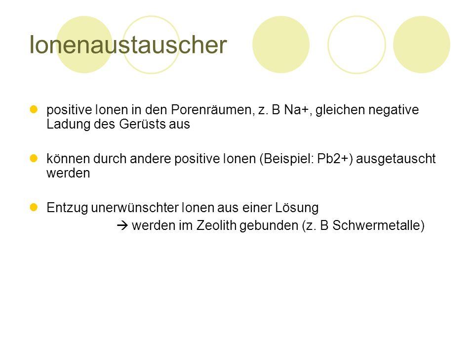 Ionenaustauscher positive Ionen in den Porenräumen, z.