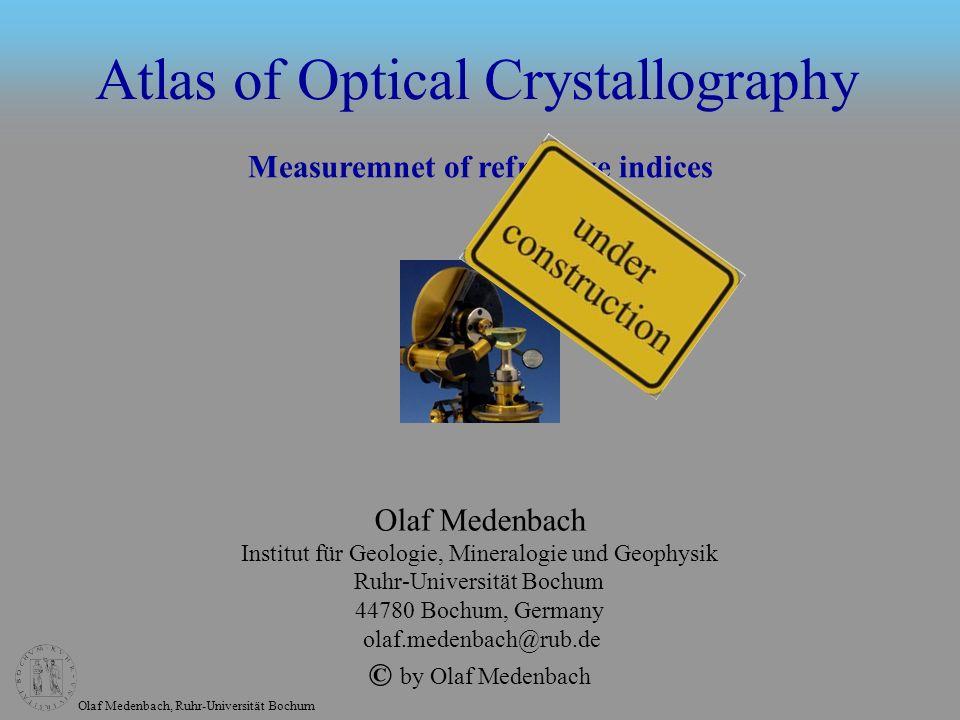 Olaf Medenbach, Ruhr-Universität Bochum Olaf Medenbach Institut für Geologie, Mineralogie und Geophysik Ruhr-Universität Bochum 44780 Bochum, Germany