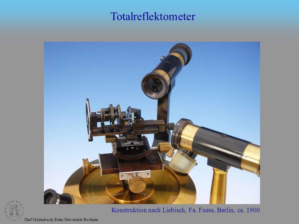 Olaf Medenbach, Ruhr-Universität Bochum Totalreflektometer Konstruktion nach Liebisch, Fa.