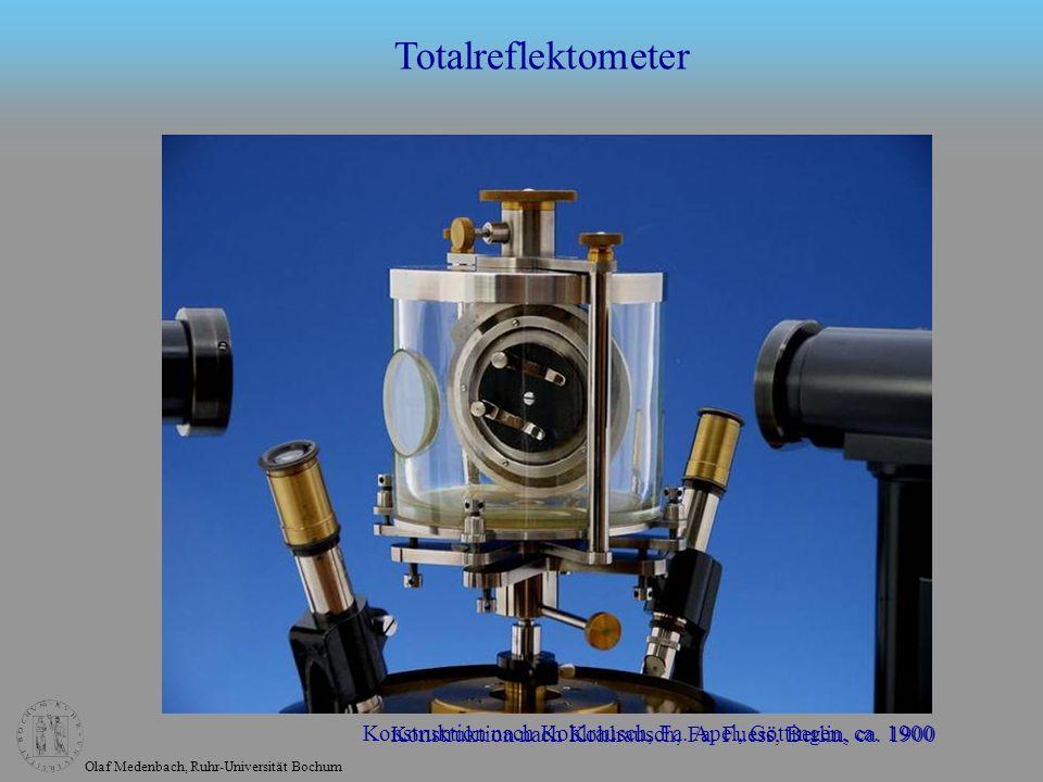 Olaf Medenbach, Ruhr-Universität Bochum Totalreflektometer Konstruktion nach Kohlrausch, Fa. Apel, Göttingen, ca. 1900 Konstruktion nach Kohlrausch, F