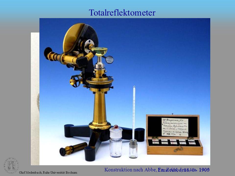 Olaf Medenbach, Ruhr-Universität Bochum Ernst Abbe, 1840 - 1905 Konstruktion nach Abbe, Fa. Zeiss, Jena, ca. 1900 Totalreflektometer
