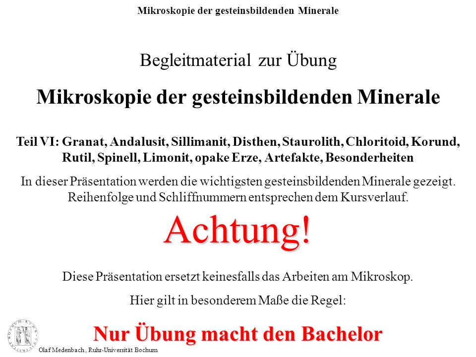 Mikroskopie der gesteinsbildenden Minerale Olaf Medenbach, Ruhr-Universität Bochum Granat Formel:(Mg,Fe,Mn,Ca) 3 (Al,Fe,Cr) 2 [SiO 4 ] 3 Symmetrie: kubisch n: 1,71 – 2,0 n: - 2V: - max.
