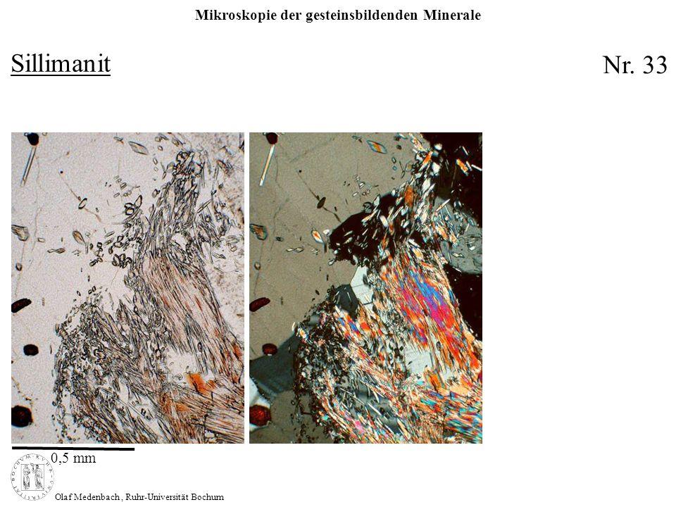 Mikroskopie der gesteinsbildenden Minerale Olaf Medenbach, Ruhr-Universität Bochum Sillimanit Nr. 33 0,5 mm