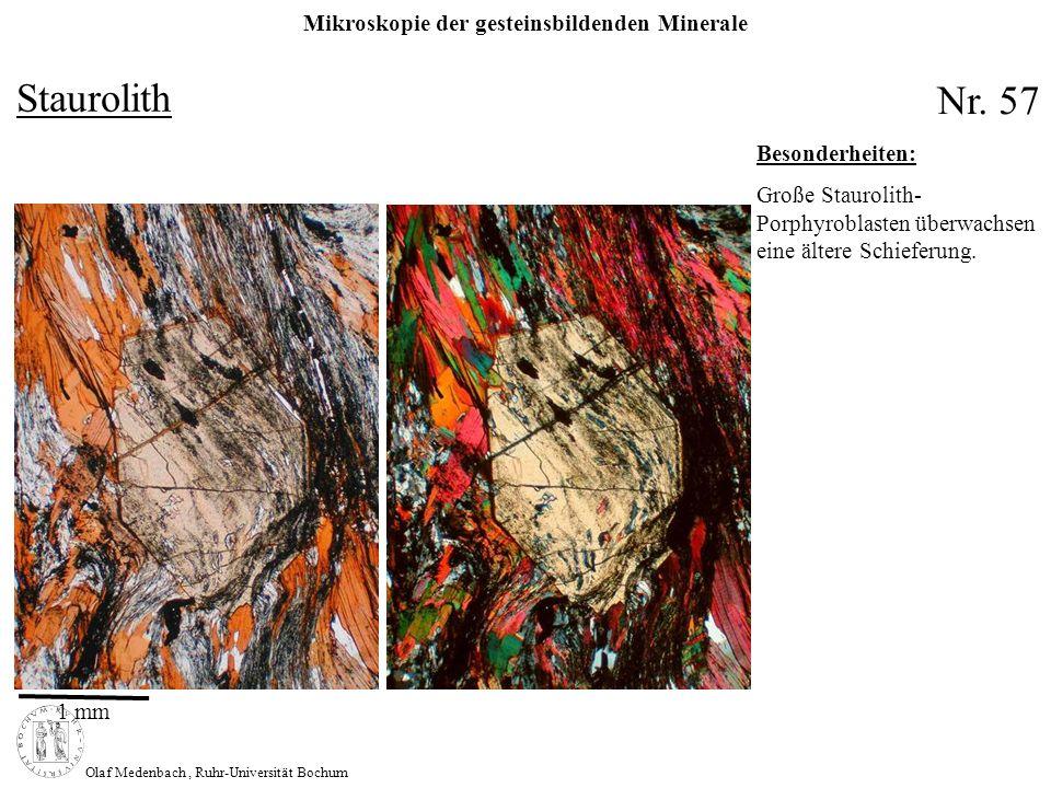 Mikroskopie der gesteinsbildenden Minerale Olaf Medenbach, Ruhr-Universität Bochum Staurolith Nr. 57 Besonderheiten: Große Staurolith- Porphyroblasten