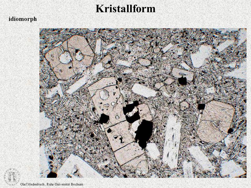 Olaf Medenbach, Ruhr-Universität Bochum Kristallform idiomorph