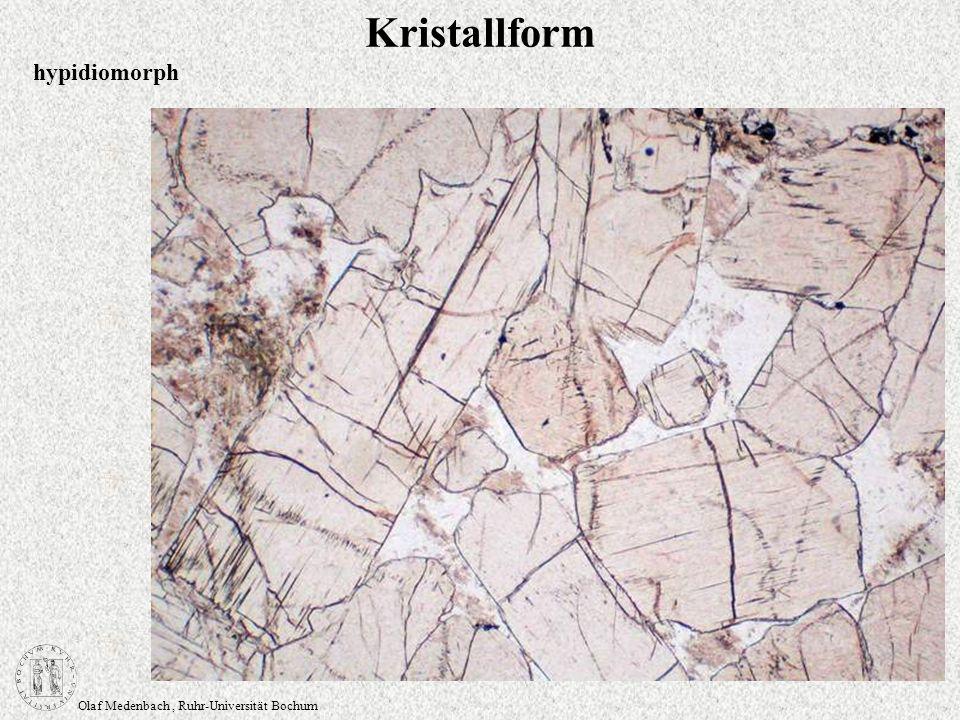 Olaf Medenbach, Ruhr-Universität Bochum Kristallform hypidiomorph