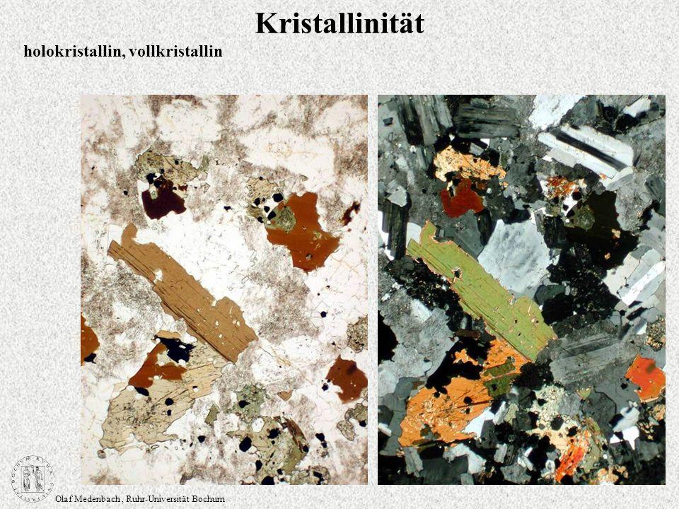 Olaf Medenbach, Ruhr-Universität Bochum Kristallinität holokristallin, vollkristallin