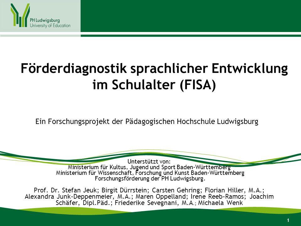 1 Förderdiagnostik sprachlicher Entwicklung im Schulalter (FISA) Unterstützt von: Ministerium für Kultus, Jugend und Sport Baden-Württemberg Ministeri