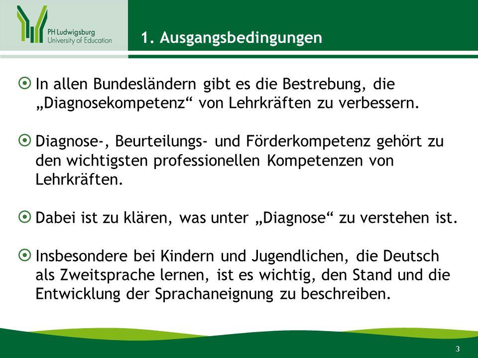 3 1. Ausgangsbedingungen In allen Bundesländern gibt es die Bestrebung, die Diagnosekompetenz von Lehrkräften zu verbessern. Diagnose-, Beurteilungs-