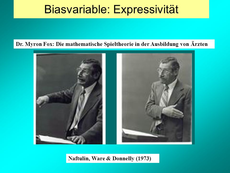 Naftulin, Ware & Donnelly (1973) Biasvariable: Expressivität Dr.
