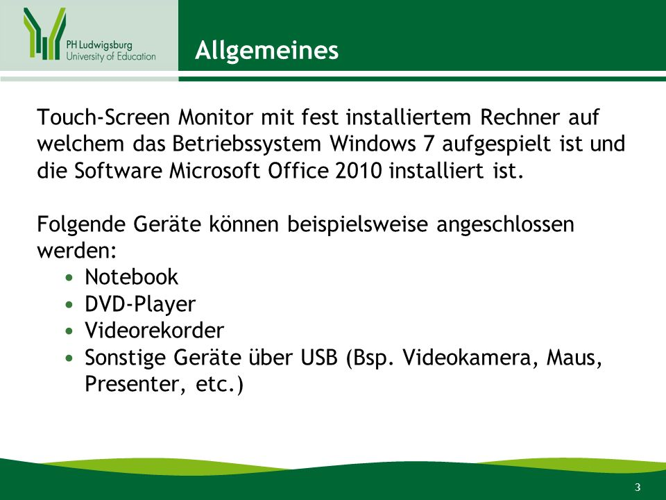 3 Allgemeines Touch-Screen Monitor mit fest installiertem Rechner auf welchem das Betriebssystem Windows 7 aufgespielt ist und die Software Microsoft Office 2010 installiert ist.