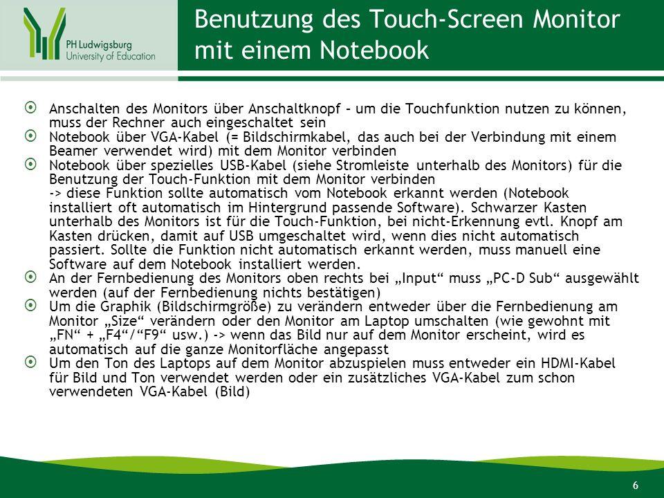 6 Benutzung des Touch-Screen Monitor mit einem Notebook Anschalten des Monitors über Anschaltknopf – um die Touchfunktion nutzen zu können, muss der R