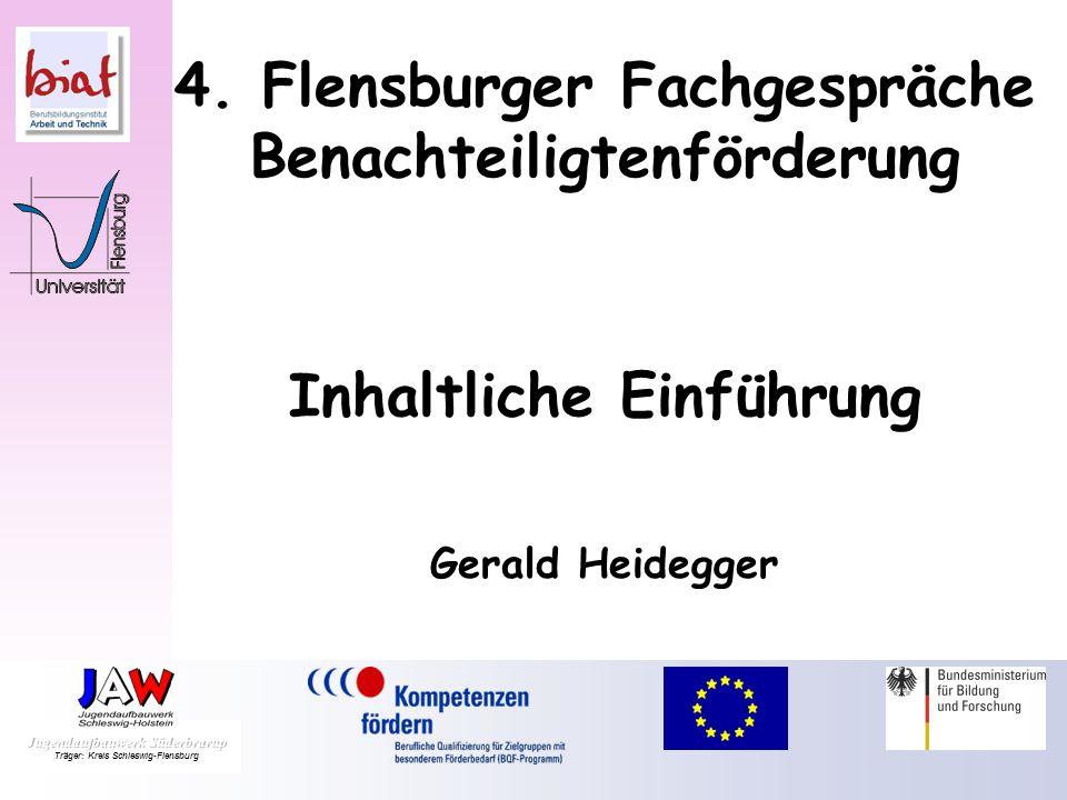 4. Flensburger Fachgespräche Benachteiligtenförderung Inhaltliche Einführung Gerald Heidegger