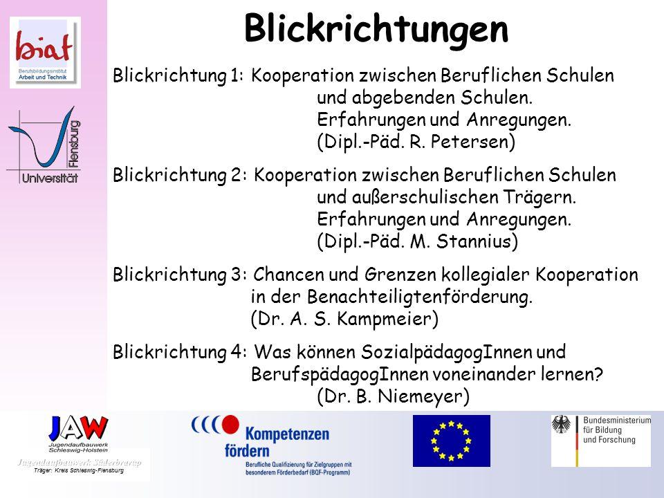 Blickrichtung 1: Kooperation zwischen Beruflichen Schulen und abgebenden Schulen. Erfahrungen und Anregungen. (Dipl.-Päd. R. Petersen) Blickrichtung 2