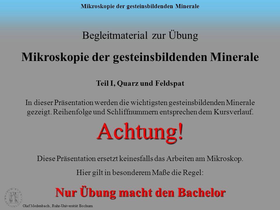 Olaf Medenbach, Ruhr-Universität Bochum Mikroskopie der gesteinsbildenden Minerale Begleitmaterial zur Übung Mikroskopie der gesteinsbildenden Mineral