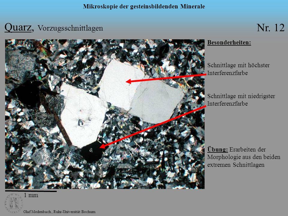 Olaf Medenbach, Ruhr-Universität Bochum Mikroskopie der gesteinsbildenden Minerale Besonderheiten: Schnittlage mit höchster Interferenzfarbe Schnittla