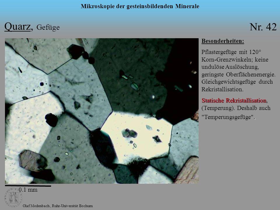 Olaf Medenbach, Ruhr-Universität Bochum Mikroskopie der gesteinsbildenden Minerale Quarz, Gefüge Besonderheiten: Pflastergefüge mit 120° Korn-Grenzwin