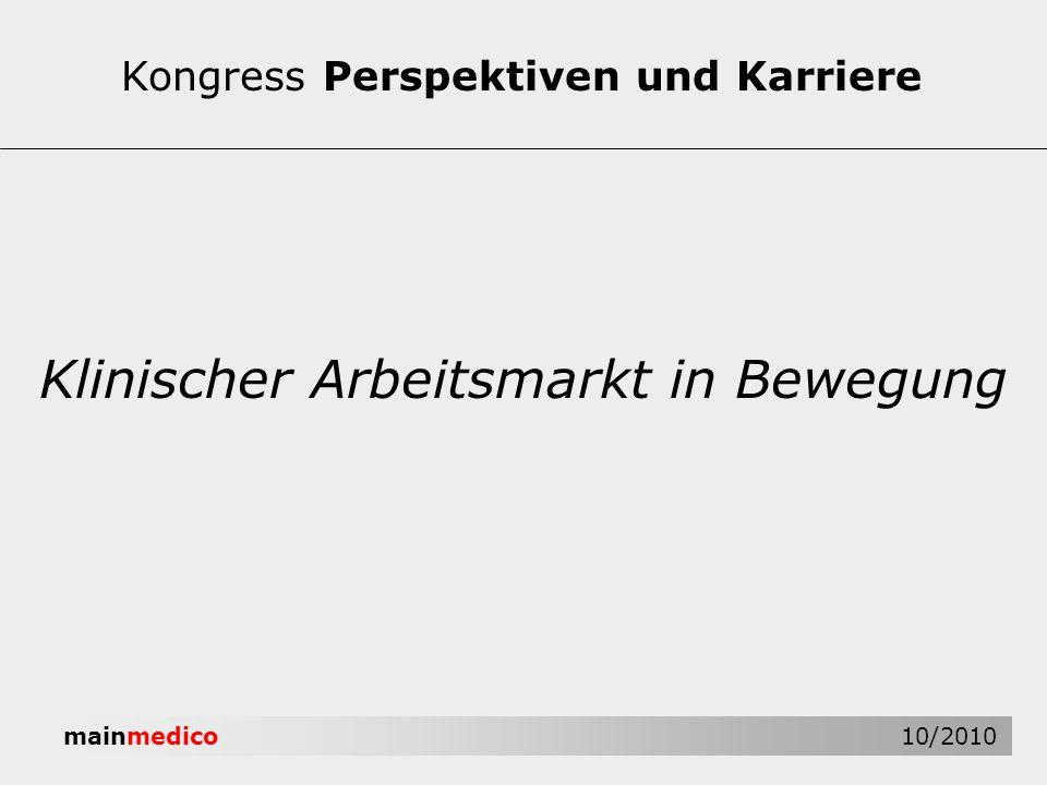mainmedico 10/2010 Klinischer Arbeitsmarkt in Bewegung Kongress Perspektiven und Karriere
