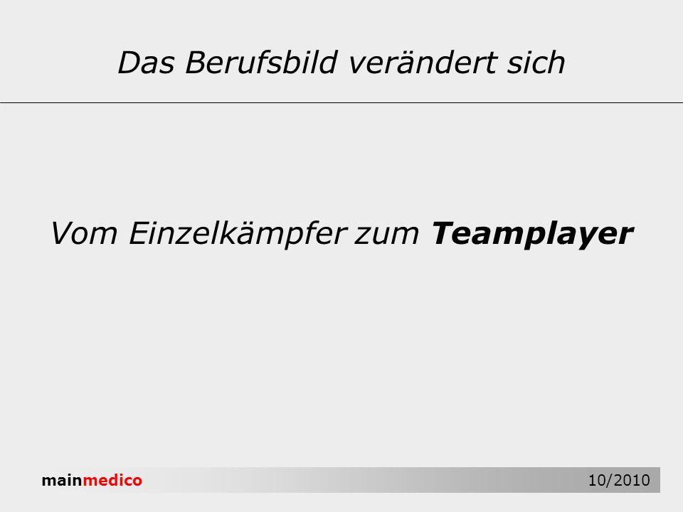 mainmedico 10/2010 Vom Einzelkämpfer zum Teamplayer Das Berufsbild verändert sich
